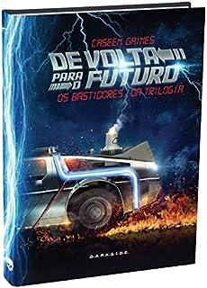 Capa do livro De Volta Para o Futuro - Os Bastidores da Trilogia: O futuro é agora!