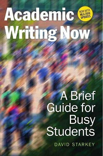 Academic Writing Now: A Brief Guide for Busy Students―with MLA 2016 Update