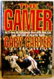 The Gamer : An 11-Time All-Star's Inside Story of the Pain, Grit, Guts, and Glory of Life in the Majors