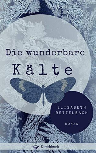 Buchseite und Rezensionen zu 'Die wunderbare Kälte' von Elisabeth Rettelbach