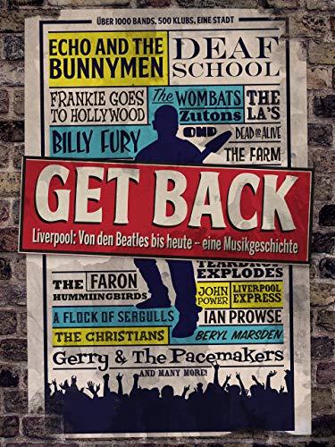 Get Back – Liverpool: Von den Beatles bis heute – eine Musikgeschichte