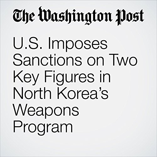 U.S. Imposes Sanctions on Two Key Figures in North Korea's Weapons Program copertina