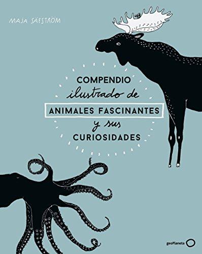 Compendio ilustrado de animales fascinantes y sus curiosidades de [Maja Säfström, S. A. Editorial Planeta]