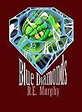 Blue Diamonds (Book One of The Blue Diamonds Saga) (English Edition)