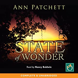State of Wonder                   By:                                                                                                                                 Ann Patchett                               Narrated by:                                                                                                                                 Nancy Baldwin                      Length: 11 hrs and 57 mins     16 ratings     Overall 4.1