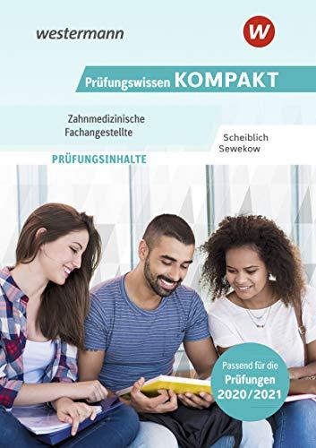 Prüfungswissen KOMPAKT - Zahnmedizinische Fachangestellte: Prüfungsvorbereitung
