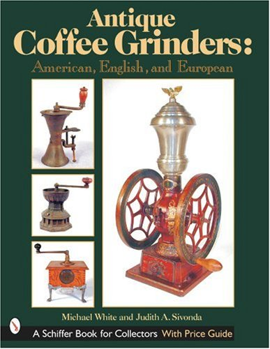 Antique Coffee Grinders: America...