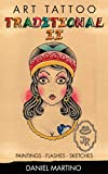Tattoo Images: ART TATTO Traditional II: 118 drawings, flashes and traditional sketches. (Planet Tattoo Book 5)