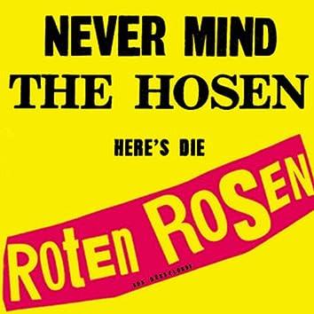 Never mind the Hosen here's die Roten Rosen (Deluxe-Edition mit Bonus-Tracks)