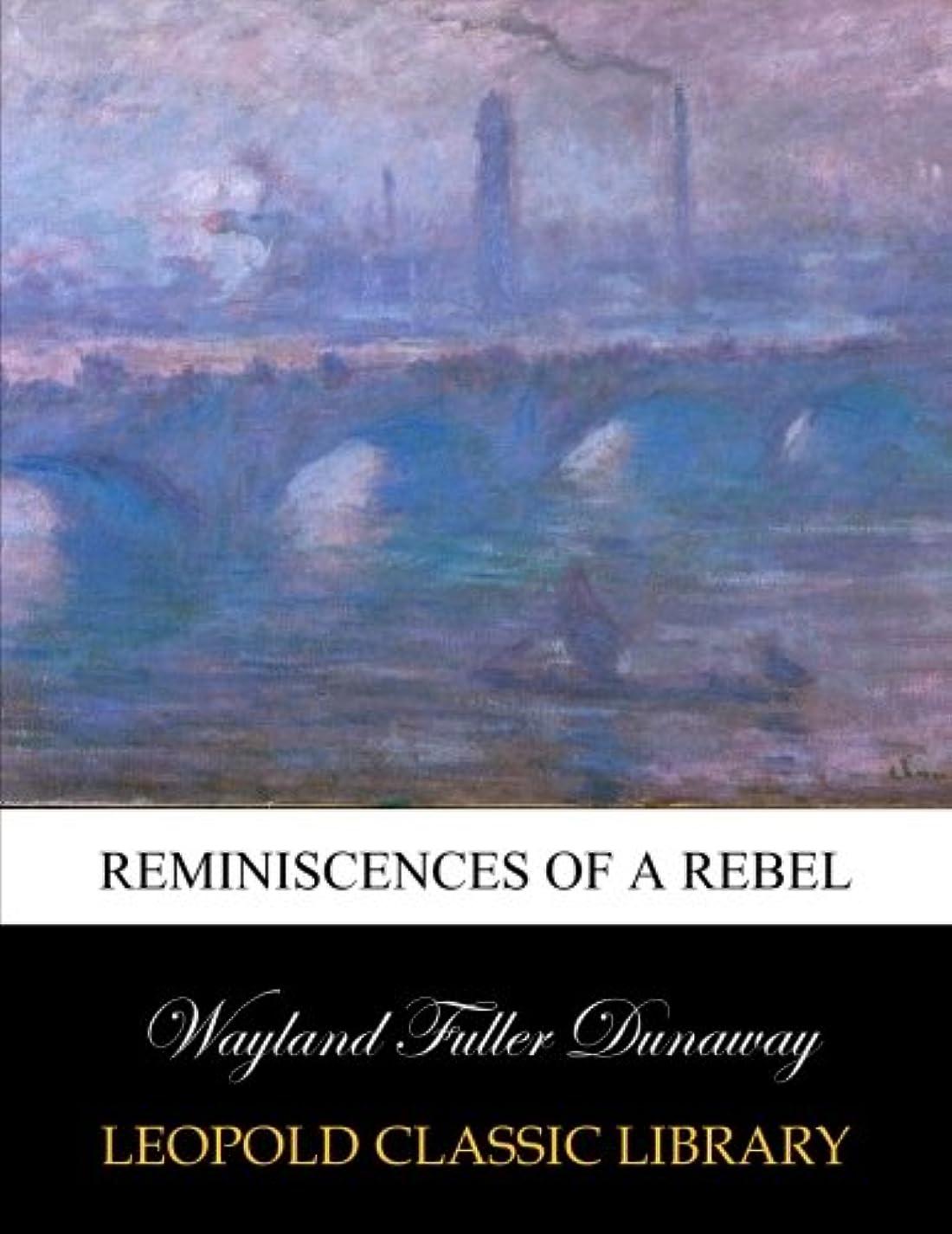 スキームメトロポリタン意欲Reminiscences of a Rebel