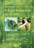 Klaus Oberbeil: Kräuter & Gewürze als Medizin