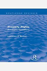 Property Rights (Routledge Revivals): Philosophic Foundations (English Edition) Format Kindle