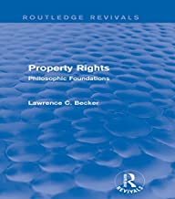 Property Rights (Routledge Revivals): Philosophic Foundations (English Edition)