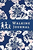 Walking Journal: Daily Walking Log Book, Walkers Logbook, Trekking Log Book, Notebook, Trekker's Book, Gifts for Hikers, Trekkers, Mountaineers, ... New Year, 110 Pages (Walking Notebook)