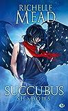 Succubus, Tome 5 - Succubus Shadows