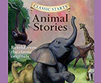 Animal Stories (Classic Starts)