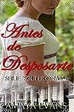 Antes de Desposarte: Serie Solteronas '6' (Serie 'Solteronas')