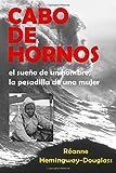 Cabo de Hornos: El sueno de un hombre, la pesadilla de una mujer