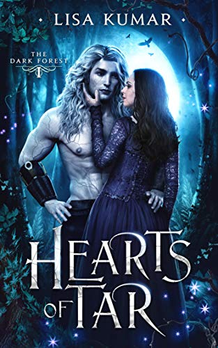 Hearts of Tar: A Fantasy Romance (The Dark Forest Book 1) by [Lisa Kumar]