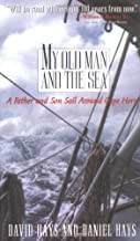 My Old Man and the Sea: A Father and Son Sail Around Cape Ho