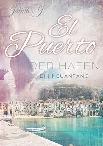 El Puerto - Der Hafen: Ein Neubeginn