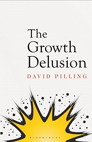 The Growth Delusion [Paperback] David Pilling