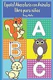 Español Abecedario con Animales: ilustrada libro para niños