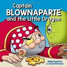 Captain Blownaparte and the Little Dragon (Captain Blownaparte Pirate Adventure Series)