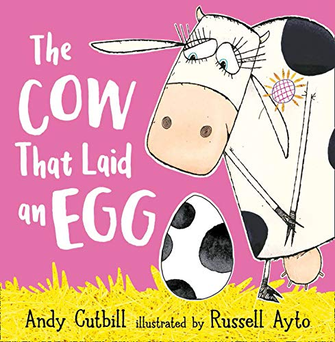 The Cow That Laid An Egg: A fantastically funny farmyard story!
