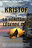Kristof & la véritable légende d'Is: illustré (French Edition)
