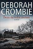 Denn du sollst sterben: Die Kincaid-James-Romane 18 - Roman - Deborah Crombie