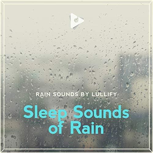 Rain Sounds by Lullify & Rain for Deep Sleep