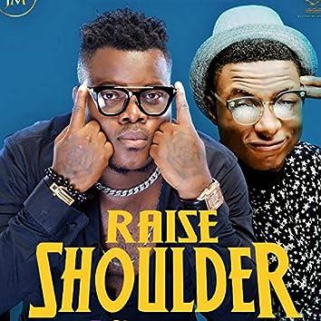 Raise Shoulder