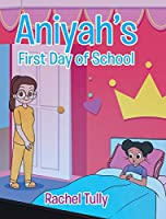 Aniyah's First Day of School
