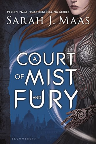 A Court of Mist and Fury (A Court of Thorns and Roses (2))