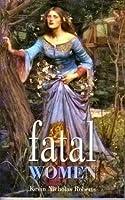Fatal Women 1855250470 Book Cover