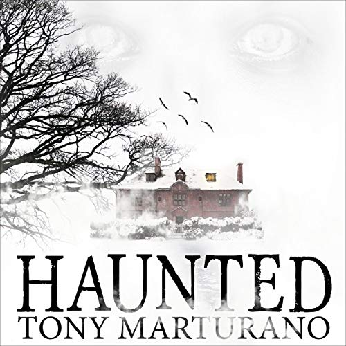 Haunted Audiobook By Tony Marturano cover art