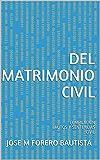 DEL MATRIMONIO CIVIL: COMPILACIÓN AUTOS Y SENTENCIAS CIVIL (BIBLIOTECA JURIDICA)