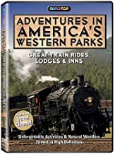 Adventures in America's Western Parks: Great Train Rides, Lodges & Inns