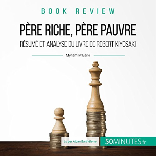 Père riche père pauvre de Robert Kiyosaki audiobook cover art