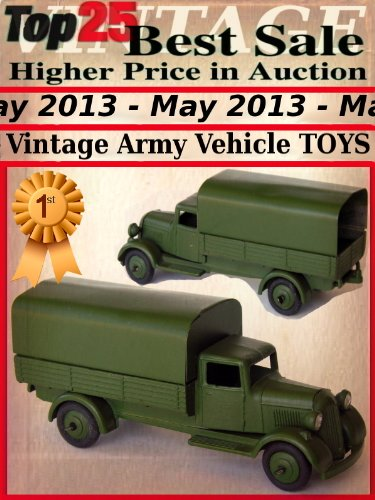 Top25 Best Sale Higher Price in Auction - May 2013 - Vintage Army Vehicle Toys (English Edition)