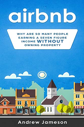 Real Estate Investing Books! - AIRBNB: Why so many people are earning a seven-figure income without owning property