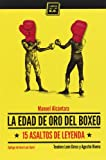 La Edad De Oro Del Boxeo: 15 asaltos de leyenda (VARIOS)