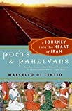Poets and Pahlevans: A Journey into the Heart of Iran (Myths)