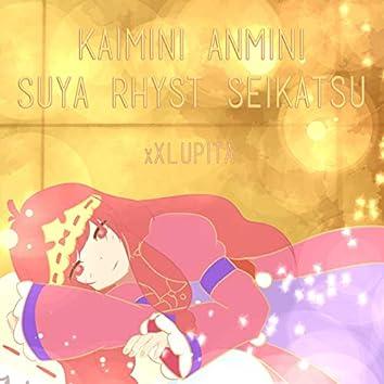 Kaimin Anmin Suya Rhyst Seikatsu