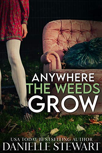 Anywhere the Weeds Grow (Brave Moments Book 1)