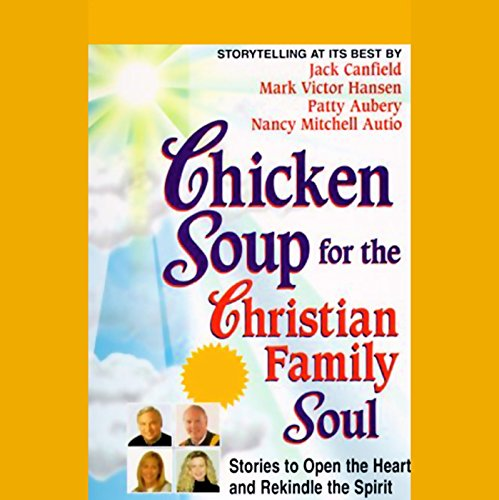 Chicken Soup for the Christian Family Soul audiobook cover art