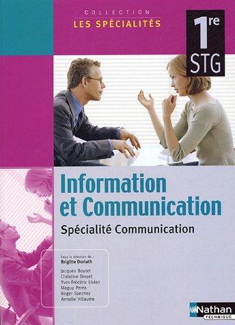 Information et Communication 1e STG : Spécialité Communication (SECRETAR BAC TECHNIQUE)