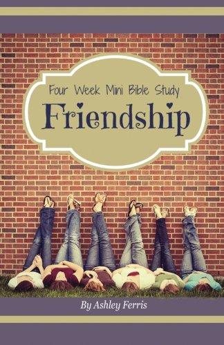 Friendship: Four Week Mini Bible Study