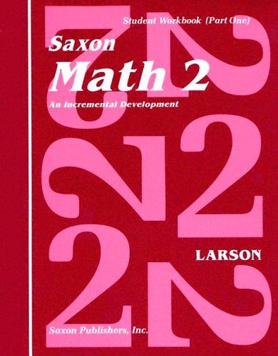 Saxon Math 2 An Incremental Development Part 1 2 Workbook And Fact Cards 2 Volume Set